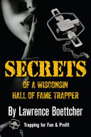 Secrets of a Wisconsin Hall of Fame Trapper