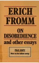 on disobedience and other essays erich fromm google books on disobedience and other essays · erich fromm no preview available 1984