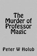 The Murder of Professor Magic