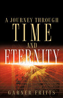 A Journey Through Time and Eternity