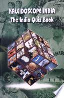Kaleidoscope India The India Quiz Book
