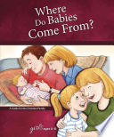 Where Do Babies Come From?: For Girls Ages 6-8