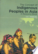 The Concept of Indigenous Peoples in Asia