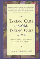 Taking Care of Mom  Taking Care of Me Book PDF