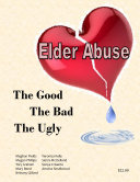 Elder Abuse  The Good  The Bad  The Ugly