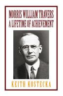 Morris William Travers  A Lifetime of Achievement