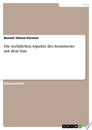 Die rechtlichen Aspekte des Atomstreits mit dem Iran Free eBooks - Free Pdf Epub Online