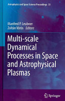 Multi scale Dynamical Processes in Space and Astrophysical Plasmas
