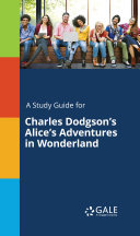 A Study Guide for Charles Dodgson's Alice's Adventures in Wonderland ebook