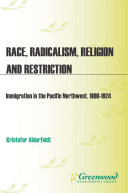 Race, Radicalism, Religion, and Restriction