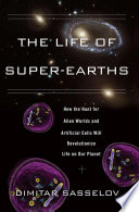 The Life of Super Earths