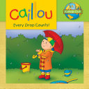 Caillou  Every Drop Counts