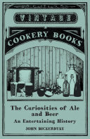The Curiosities of Ale and Beer - An Entertaining History Pdf/ePub eBook