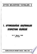 1. Afyonkarahisar Araştırmaları Sempozyumu Bildirileri