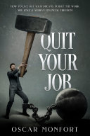 Quit Your Job  How to Live Out Your Dreams  Pursue The Work You Love   Achieve Financial Freedom