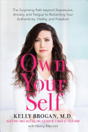 Own Your Self   The Surprising Path Beyond Diagnoses and Medications to Owning Your Body and Freeing Your Mind