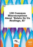 El 100 Common Misconceptions about Relato de Un Naufrago