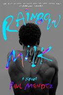 Rainbow Milk: A Novel