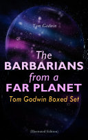 Read Online The Barbarians from a Far Planet: Tom Godwin Boxed Set (Illustrated Edition) Epub