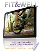 Fit & Well: Core Concepts and Labs in Physical Fitness and Wellness Loose Leaf Edition