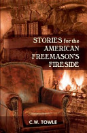 Stories for the American Freemason s Fireside