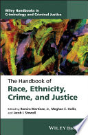 The Handbook of Race  Ethnicity  Crime  and Justice