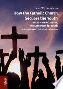 How the Catholic Church Seduces the Youth Book PDF