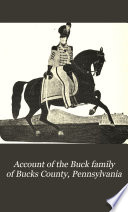 Account of the Buck Family of Bucks County, Pennsylvania