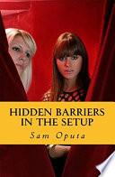 Hidden Barriers In The Set Up