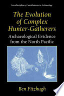 The Evolution Of Complex Hunter Gatherers