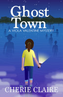 Ghost Town  A Viola Valentine Mystery