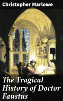 The Tragical History of Doctor Faustus [Pdf/ePub] eBook