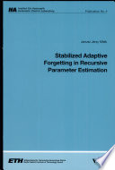 Stabilized Adaptive Forgetting In Recursive Parameter Estimation Book PDF