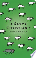The Savvy Christian S Guide To Life