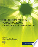 Carbon Nanomaterials for Agri Food and Environmental Applications Book
