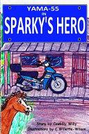 Sparky's Hero