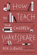 How to Teach Your Children Shakespeare Pdf/ePub eBook