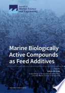 Marine Biologically Active Compounds as Feed Additives