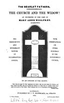 The scarlet fathers  The Church and the widow  An exposure of the case of Mary Anne Woolfrey  By an officer of the Crown