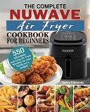 The Complete NuWave Air Fryer Cookbook for Beginners Pdf/ePub eBook