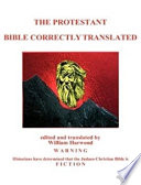 The Protestant Bible Correctly Translated