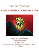 The Protestant Bible Correctly Translated Book