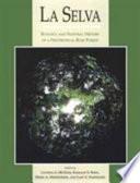 """La Selva: Ecology and Natural History of a Neotropical Rain Forest"" by Lucinda A. McDade, Kamaljit S. Bawa, Henry A. Hespenheide, Gary S. Hartshorn"