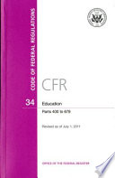 Code of Federal Regulations, Title 34, Education, PT. 400-679, Revised as of July 1, 2011