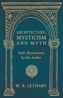 Architecture, Mysticism and Myth - With Illustrations by the Author Pdf/ePub eBook