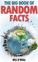 The Big Book of Random Facts