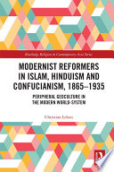 Modernist Reformers In Islam Hinduism And Confucianism 1865 1935