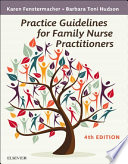 """Practice Guidelines for Family Nurse Practitioners E-Book"" by Karen Fenstermacher, Barbara Toni Hudson"