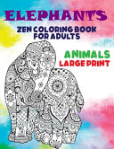 Zen Coloring Book for Adults   Animals   Large Print   Elephants