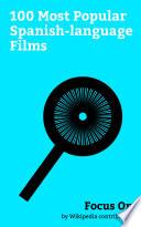 Focus On 100 Most Popular Spanish Language Films